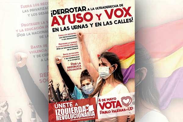 ¡Derrotar a la ultraderecha de Ayuso y Vox en las urnas y en las calles!
