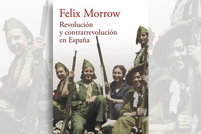 Revolución y contrarrevolución en España, de Félix Morrow