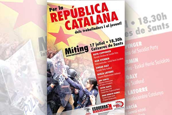 17 de Juliol: Míting Internacionalista per la república dels treballadors i els joves